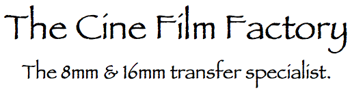 Cine Film Factory - The 8mm and 16 mm Cine Film Transfer Specialists